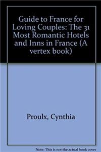 ePub Guide to France for Loving Couples: The 31 Most Romantic Hotels and Inns in France download