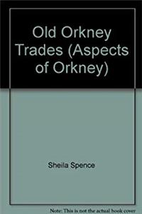 ePub Old Orkney Trades (Aspects of Orkney) download