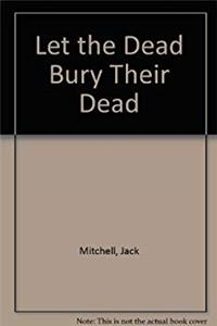 ePub Let the Dead Bury Their Dead download