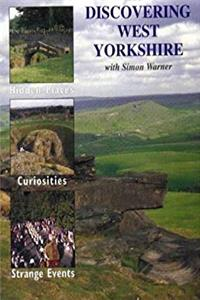 ePub Discovering West Yorkshire: Hidden Places, Curiosities and Strange Events download
