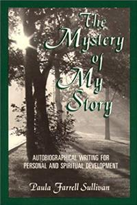 ePub The Mystery of My Story: Autobiographical Writing for Personal and Spiritual Development download