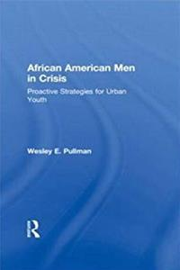 ePub African American Men in Crisis: Proactive Strategies for Urban Youth (Children of Poverty) download