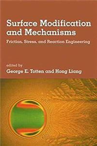 ePub Surface Modification And Mechanisms: Friction, Stress And Reaction Engineering download