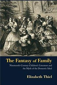 ePub The Fantasy of Family: Nineteenth-Century Children's Literature and the Myth of the Domestic Ideal (Children's Literature and Culture (Paperback)) download