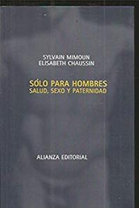 ePub Solo para hombres/ Only for Men: Salud, Sexo, y Paternidad/Health, Sex and Paternity (Spanish Edition) download