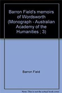 ePub Barron Field's memoirs of Wordsworth (Monograph - Australian Academy of the Humanities ; 3) download