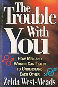 ePub The Trouble with You: How Men and Women Can Learn to Understand Each Other download