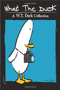 ePub What the Duck: A W.T. Duck Collection download
