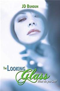 ePub The Looking Glass: What do you See? download