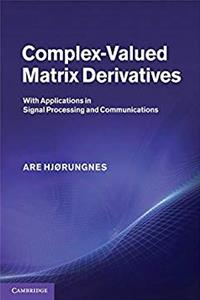 ePub Complex-Valued Matrix Derivatives: With Applications in Signal Processing and Communications download
