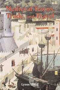 ePub Medieval Towns Trade and Travel (Medieval World) download