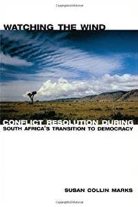 ePub Watching the Wind: Conflict Resolution during South Africa's Transition to Democracy download