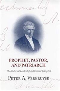 ePub Prophet, Pastor, and Patriarch: The Rhetorical Leadership of Alexander Campbell download