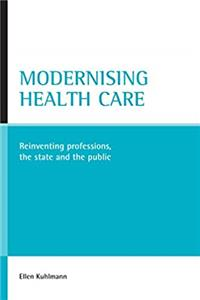 ePub Modernising health care: Reinventing professions, the state and the public download