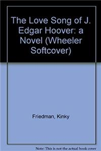 ePub The Love Song of J. Edgar Hoover: A Novel download