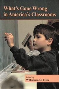 ePub What's Gone Wrong in America's Classrooms (Hoover Institution Press Publication) download