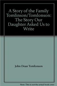 ePub A Story of the Family Tomlinson/Tomlonson: The Story Our Daughter Asked Us to Write download