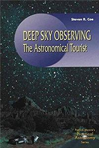 ePub Deep-Sky Observing: The Astronomical Tourist (The Patrick Moore Practical Astronomy Series) download
