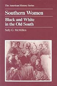 ePub Southern Women: Black and White in the Old South (American History Series) download
