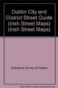 ePub Dublin City and District Street Guide (Irish Street Maps) (Irish Street Maps) download
