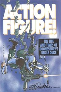 ePub Action Figure: The Life and Times Of Doonesbury's Uncle Duke download