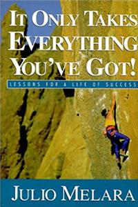 ePub It Only Takes Everything You've Got!: Lessons for a Life of Success download