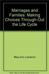 Marriages and families: Making choices through-out the life cycle