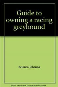 ePub Guide to owning a racing greyhound download