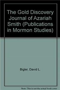 ePub The Gold Discovery Journal of Azariah Smith (PUBLICATIONS IN MORMON STUDIES) download
