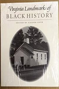 ePub Virginia Landmarks of Black History: Sites on the Virginia Landmarks Register and the National Register of Historic Places (Carter G. Woodson Institute Series) download