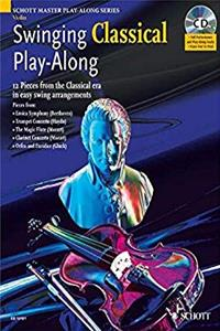ePub Swinging Classical Play-Along: 12 Pieces from the Classical Era in Easy Swing Arrangements Violin (Schott Master Play-along Series) download