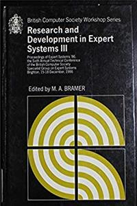 ePub Research and Development in Expert Systems III: Proceedings of Expert Systems '86, the Sixth Annual Technical Conference of the British Computer ... (British Computer Society Workshop Series) download