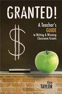 ePub Granted!: A Teacher's Guide to Writing  Winning Classroom Grants download