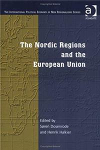 ePub The Nordic Regions and the European Union (The International Political Economy of New Regionalisms Series) download