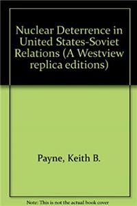 ePub Nuclear Deterrence In U.s.-soviet Relations (Westview Replica Edition) download