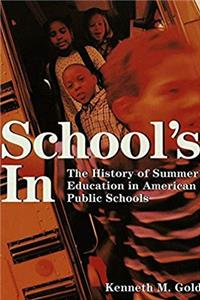 ePub School's In: The History of Summer Education in American Public Schools (History of Schools and Schooling, V. 25) download