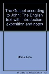 ePub THE GOSPEL ACCORDING TO JOHN The English Text with Introduction, Exposition and Notes (New London Commentary) download