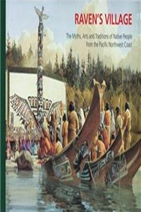 ePub Raven's Village: The Myths, Arts and Traditions of Native People from the Pacific Northwest Coast download