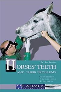 ePub Horses' Teeth and Their Problems: Prevention, Recognition, Treatment (Cadmos Horse Guides) download