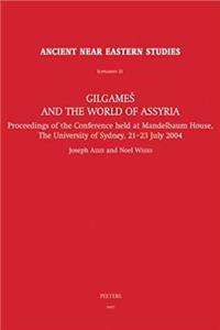 ePub Gilgamesh and the World of Assyria: Proceedings of the Conference Held at the Mandelbaum House, The University of Sydney, 21-23 July 2004 (Ancient Near Eastern Studies Supplement Series) download