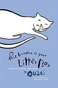 ePub The World Is Your Litter Box: A How-to Manual for Cats download