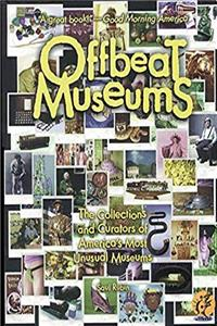 ePub Offbeat Museums: The Collections and Curators of America's Most Unusual Museums download