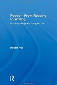 ePub Poetry - From Reading to Writing: A Classroom Guide for Ages 7-11 download