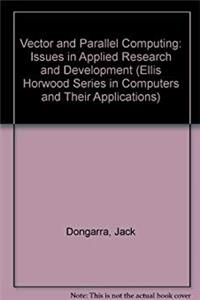 ePub Vector and Parallel Computing: Issues in Applied Research and Development (Ellis Horwood Series in Computers  Their Applications) download