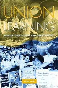 ePub Union Learning: Canadian Labour Education in the Twentieth Century download
