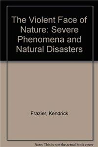ePub The Violent Face of Nature: Severe Phenomena and Natural Disasters download