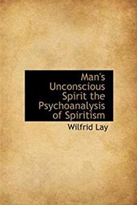 ePub Man's Unconscious Spirit the Psychoanalysis of Spiritism download
