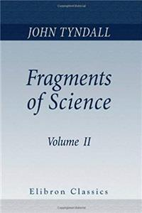 ePub Fragments of Science: A Series of Detached Essays, Addresses, and Reviews. Volume 2 download