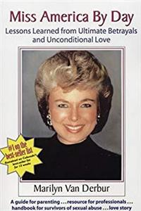 ePub Miss America by Day: Lessons Learned from Ultimate Betrayals and Unconditional Love download