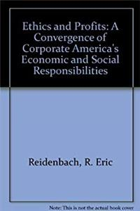 ePub Ethics and Profits: A Convergence of Corporate America's Economic and Social Responsibilities download